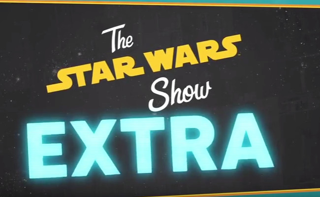 STAR WARS SHOW EXTRAS