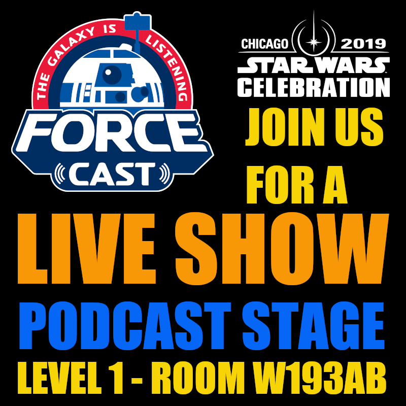 Star Wars ForceCast Podcast Panel Star Wars Celebration 2019 Chicago