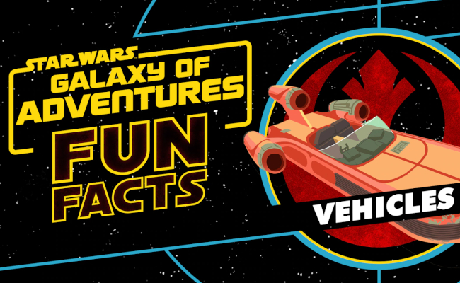 Star Wars Galaxy of Adventures Fun Facts Vehicles