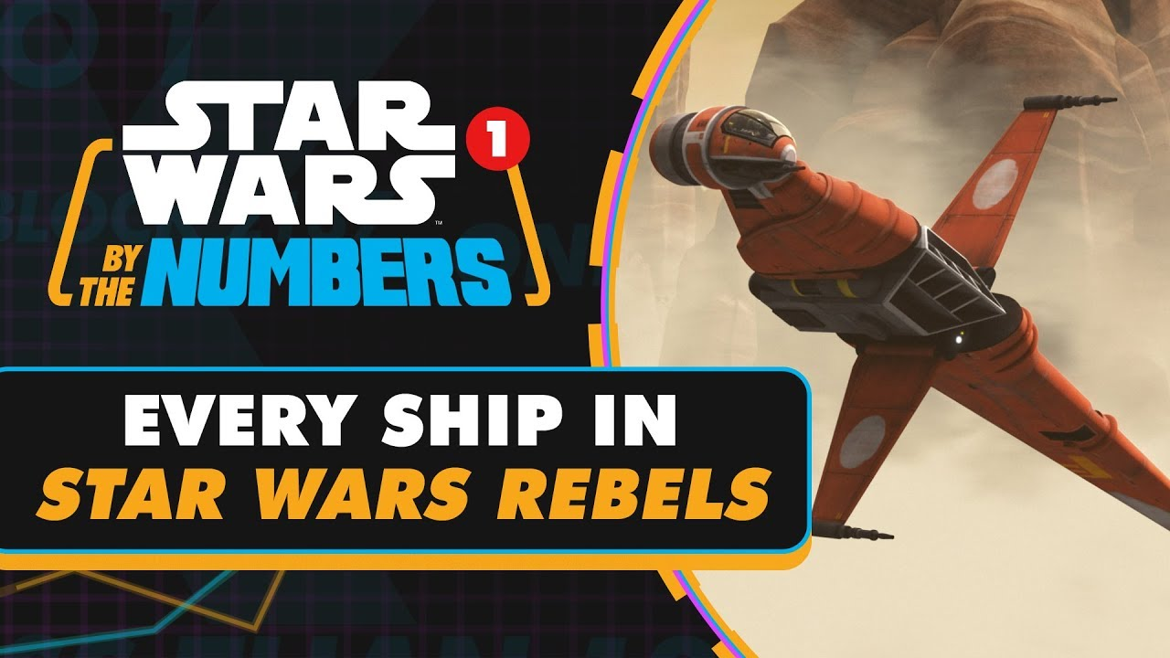 Star Wars By the Numbers Every Type Of Ship In Star Wars Rebels