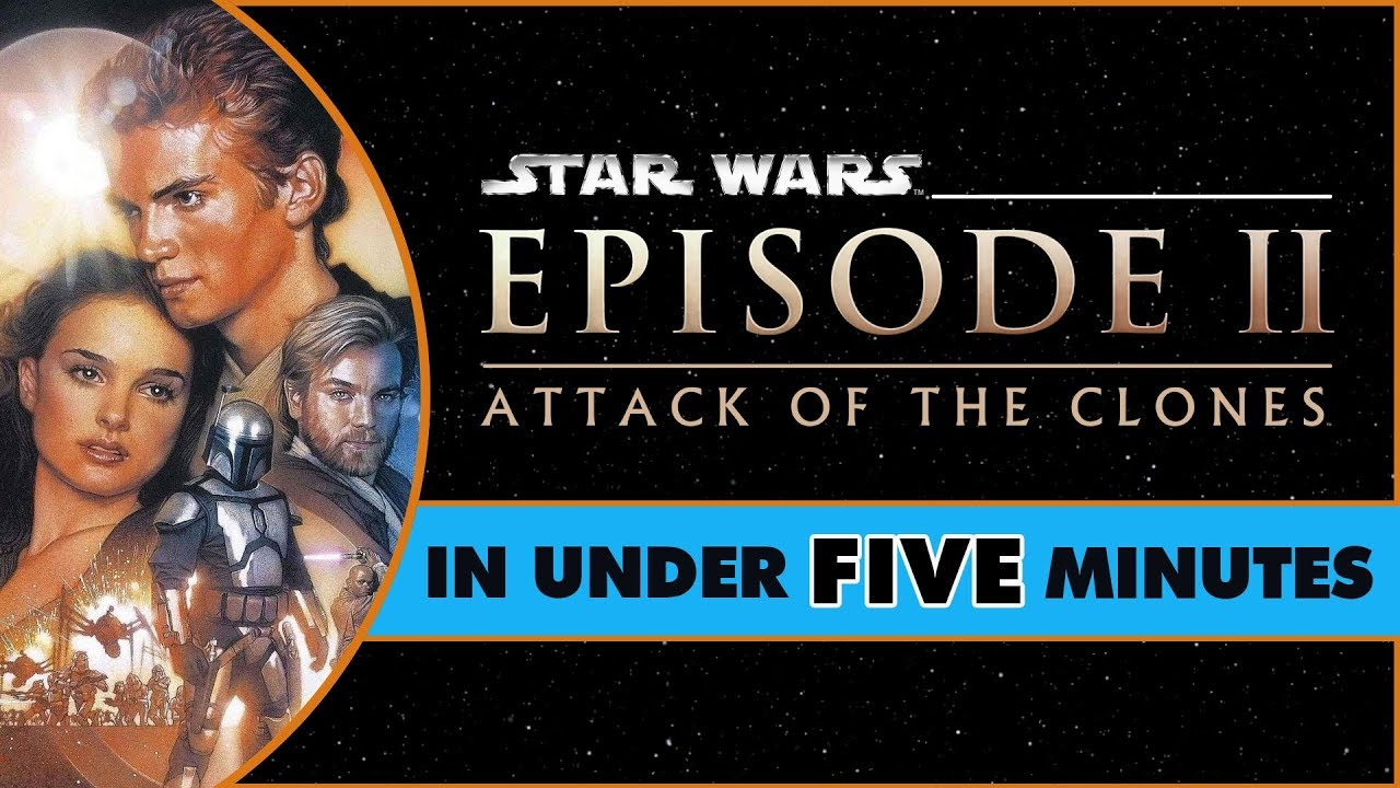 star wars attack of the clones in under five minutes