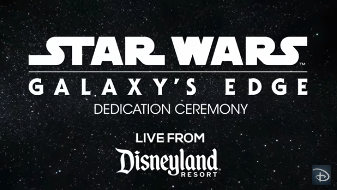 Star Wars Galaxys Edge Live Stream Opening Ceremony May 29