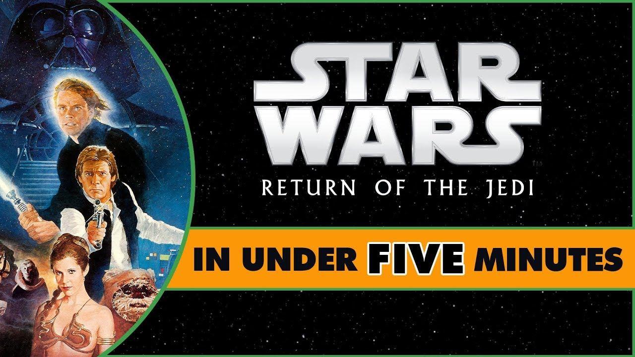 Star Wars Return of the Jedi in Under Five Minutes