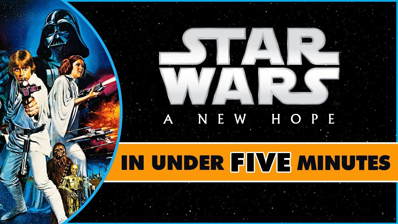 Star Wars A New Hope In Under Five Minutes
