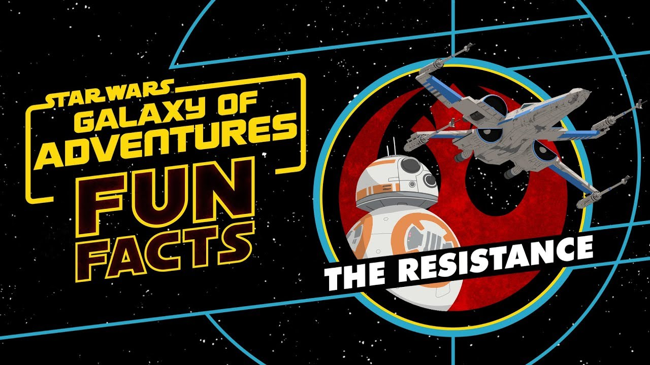 Star Wars Galaxy of Adventures Fun Facts About The Resistance