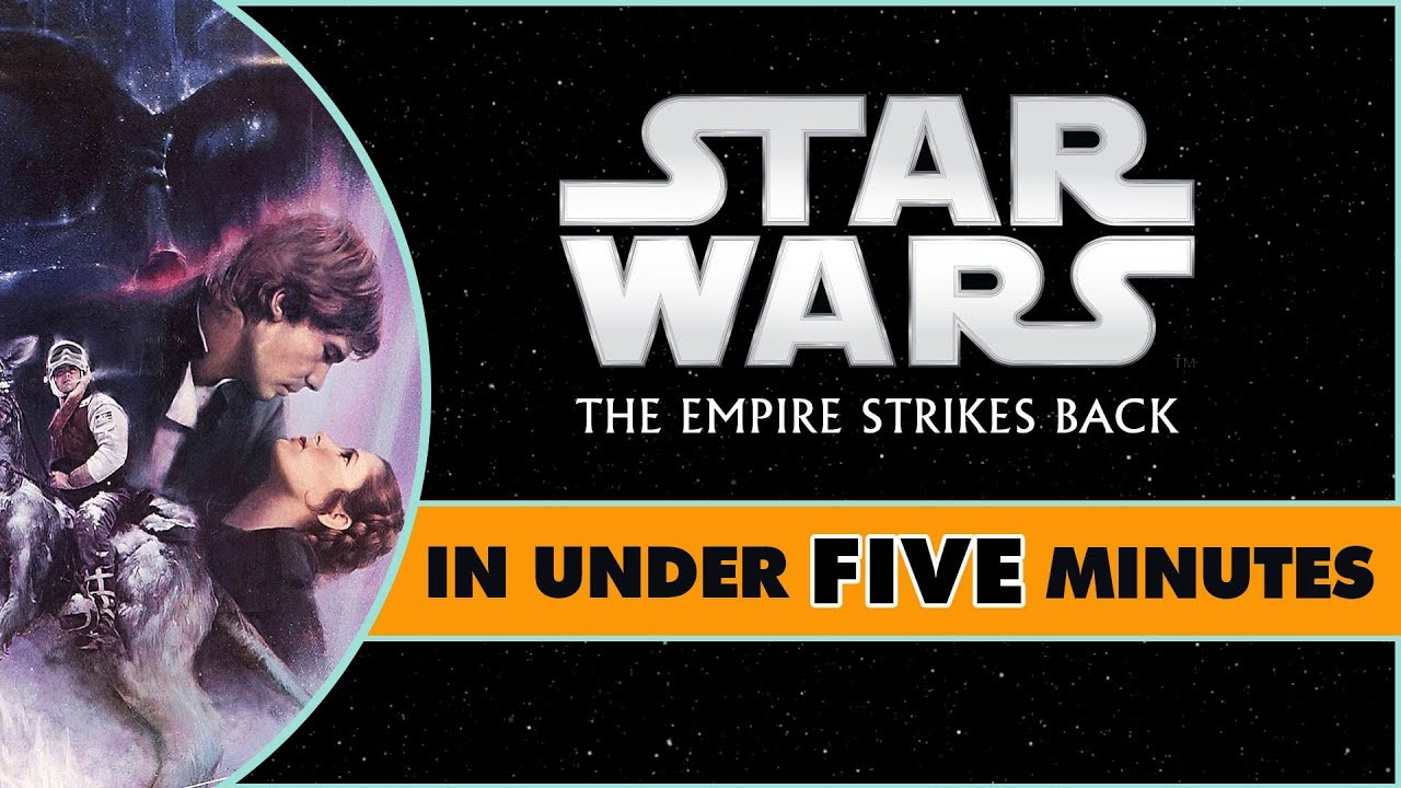 Star Wars The Empire Strikes Back In Under Five Minutes