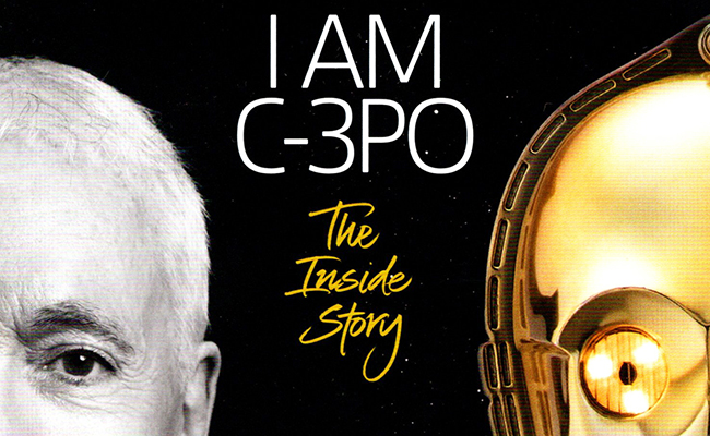 I AM C-3PO: The Inside Story by Anthony Daniels</i>