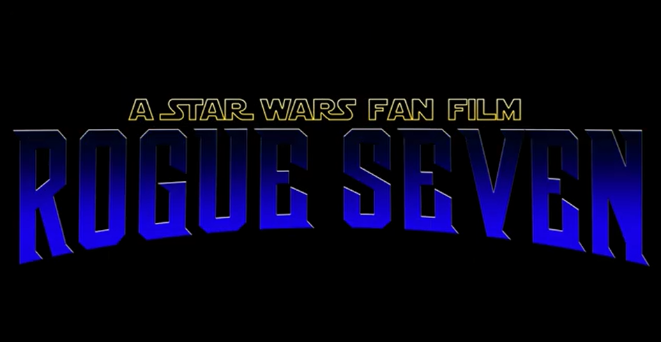 Star Wars Rogue Seven Fan Film