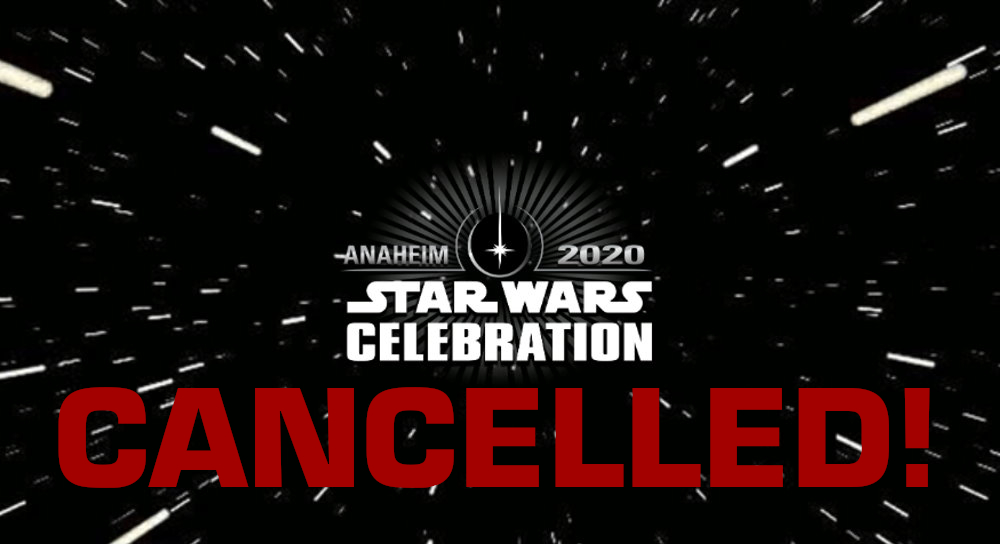 Star Wars Celebration Anaheim Cancelled