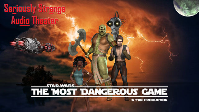 STAR WARS FAN AUDIO The Most Dangerous Game A Star Wars Story